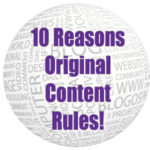 10 Reasons Original Content Creation Rules!