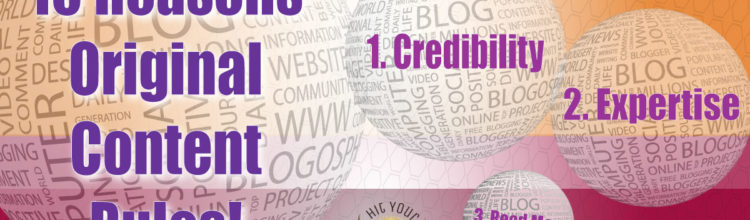 10 Reasons Original Content Creation Rules!